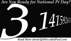 Are you ready for Pi Day? How much do you know about this very famous number? Image by Decoded Past, All Rights Reserved